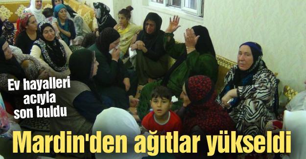 Mardin'den ağıtlar yükseldi