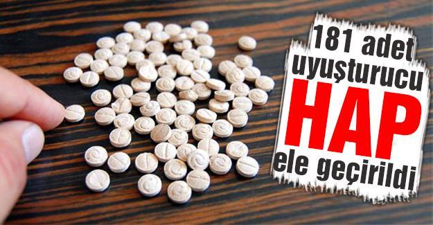 181 adet uyuşturucu hap ele geçirildi