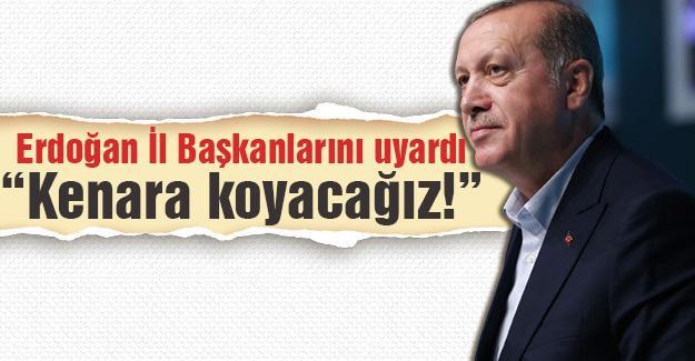 Erdoğan İl Başkanlarını uyardı