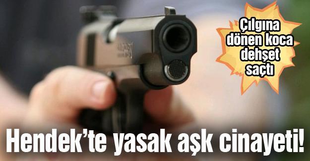Hendek'te yasak aşk cinayeti!
