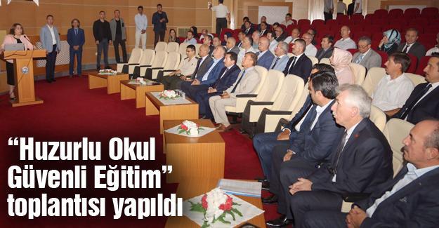 """""""Sakarya'da Huzurlu Okul Güvenli Eğitim"""" toplantısı"""