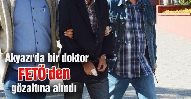 Akyazı'da bir doktor FETÖ'den gözaltına alındı