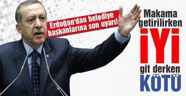 Erdoğan'dan belediye başkanlarına son uyarı!