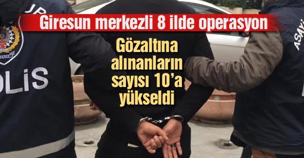 Gözaltına alınanların sayısı 10'a yükseldi