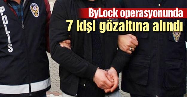 ByLock operasyonunda 7 kişi gözaltına alındı