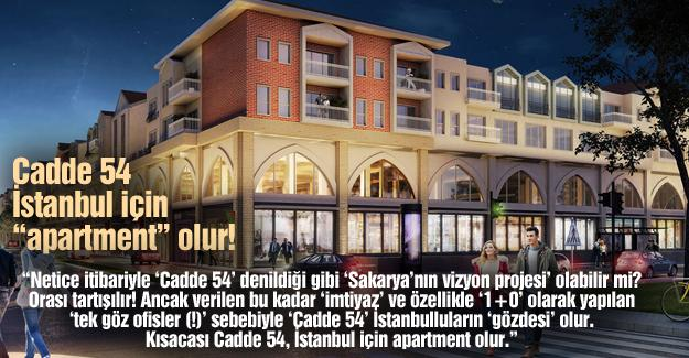"""Cadde 54 İstanbul için """"apartment"""" olur!…"""