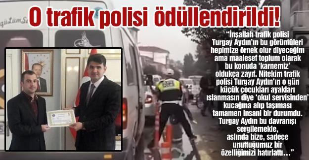 O trafik polisi ödüllendirildi!…