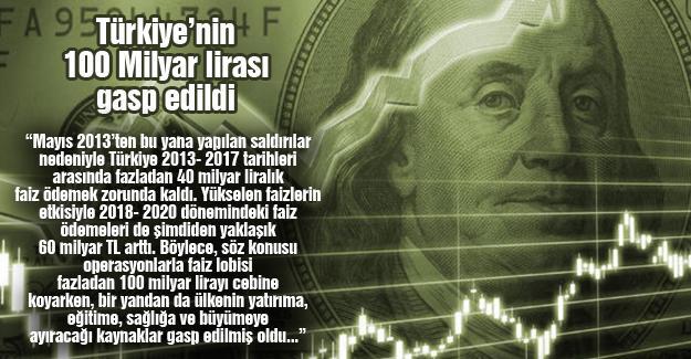 Türkiye'nin 100 Milyar lirası gasp edildi