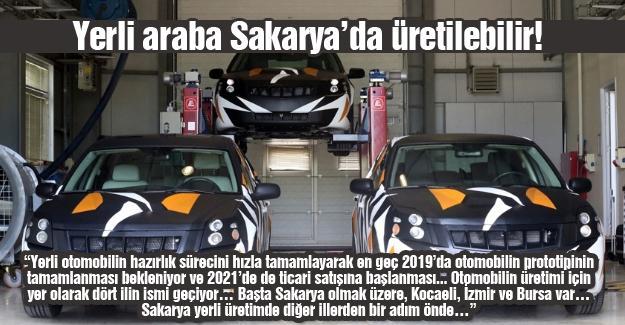 Yerli araba Sakarya'da üretilebilir!