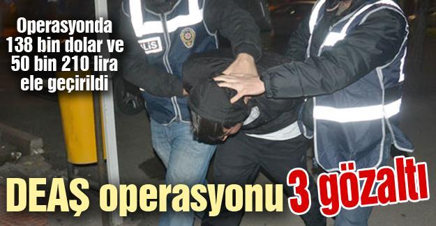 DEAŞ operasyonu! 3 gözaltı