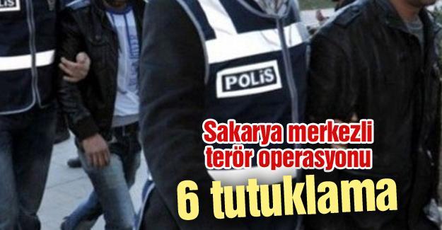 Sakarya merkezli terör operasyonu