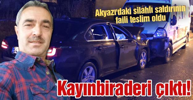 Akyazı'daki silahlı saldırının faili teslim oldu