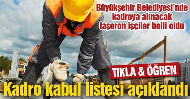 Büyükşehir Belediyesi'nde kadroya alınacak taşeron işçiler belli oldu