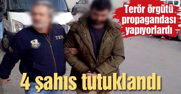 Terör örgütü propagandası yapıyorlardı! 4 şahıs tutuklandı