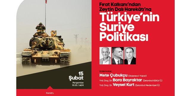 Türkiye'nin Suriye Politikası konuşulacak