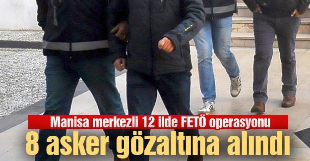 12 ilde FETÖ operasyonu! 8 asker gözaltına alındı