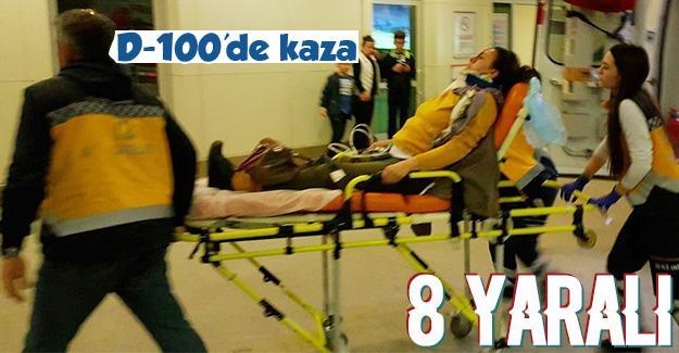 D-100'da trafik kazası: 8 yaralı