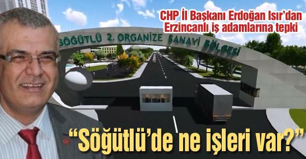 Erdoğan Isır'dan Erzincanlı iş adamlarına tepki