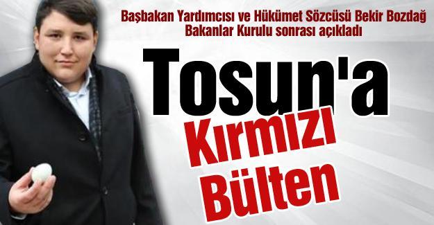 """Tosun'a """"Kırmızı Bülten"""""""