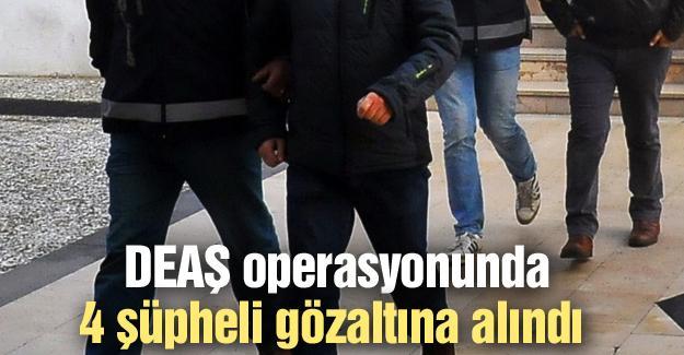 DEAŞ operasyonunda 4 şüpheli gözaltına alındı