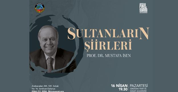 """Prof. Dr. Mustafa İsen'den """"Şiirlerin Sultanları"""" semineri"""