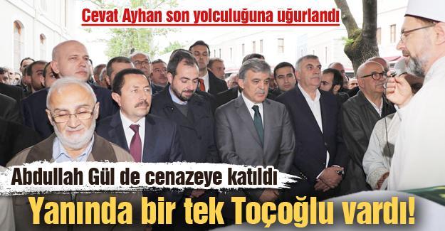 Abdullah Gül de cenazeye katıldı! Yanında bir tek Toçoğlu vardı!
