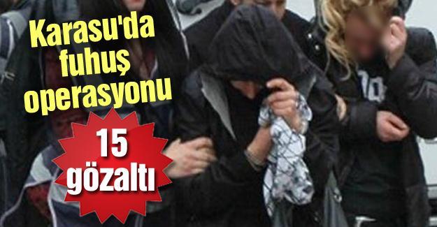 Karasu'da fuhuş operasyonu! 15 gözaltı