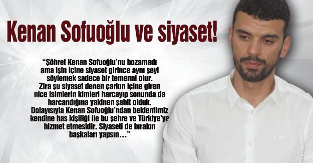 Kenan Sofuoğlu ve siyaset!…