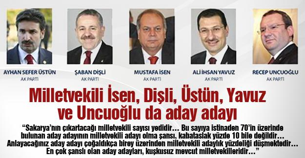 Milletvekili İsen, Dişli, Üstün, Yavuz ve Uncuoğlu da aday adayı