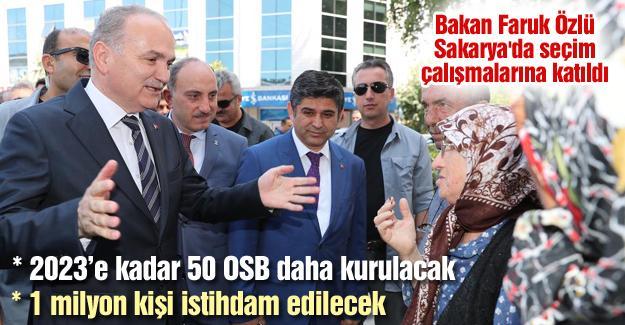 Bakan Faruk Özlü Sakarya'da seçim çalışmalarına katıldı