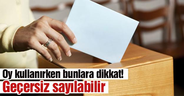 Oy kullanırken bunlara dikkat!