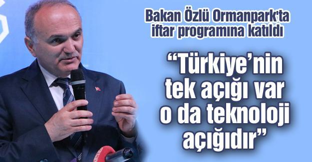 """""""Türkiye'nin tek açığı var o da teknoloji açığıdır"""""""