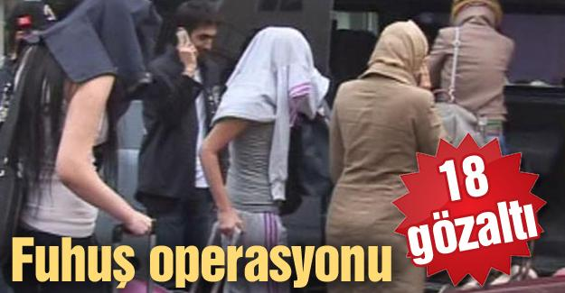 Fuhuş operasyonu! 18 gözaltı