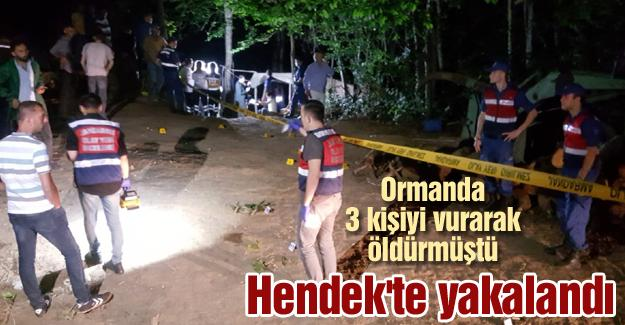 Ormanda 3 kişiyi vurarak öldürmüştü! Hendek'te yakalandı