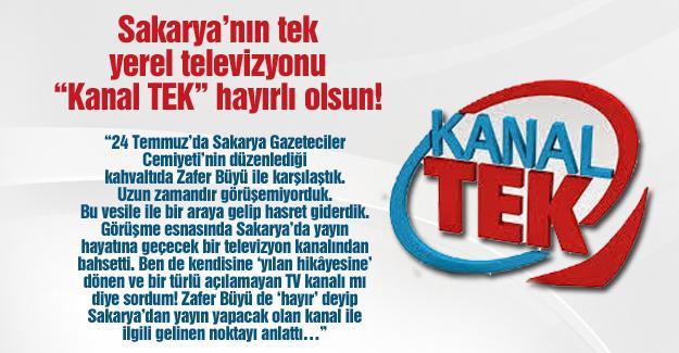 """Sakarya'nın tek yerel televizyonu """"Kanal TEK"""" hayırlı olsun!…"""