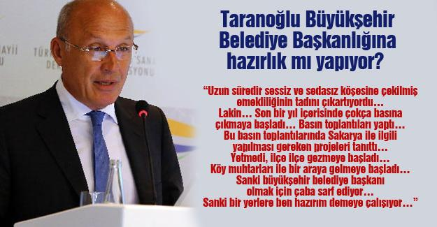 Taranoğlu Büyükşehri Belediye Başkanlığına hazırlık mı yapıyor?