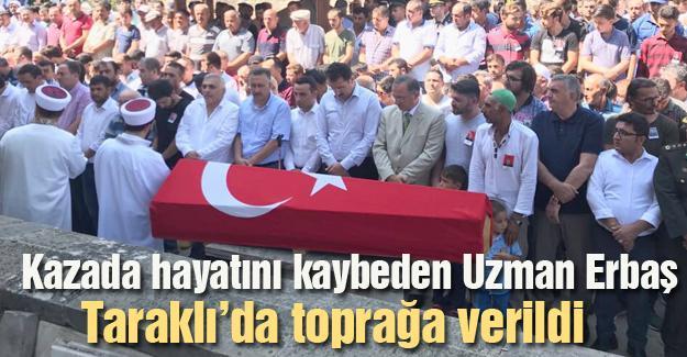 Kazada hayatını kaybeden Uzman Erbaş Taraklı'da toprağa verildi