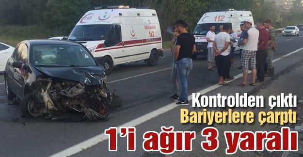 Kontrolden çıkan otomobil bariyerlere çarptı! 1'i ağır 3 yaralı