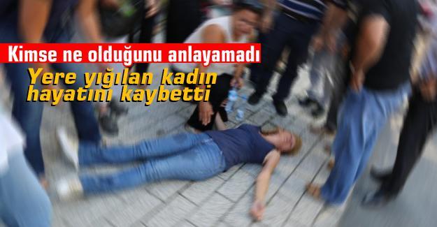 Yere yığılan kadın hayatını kaybetti