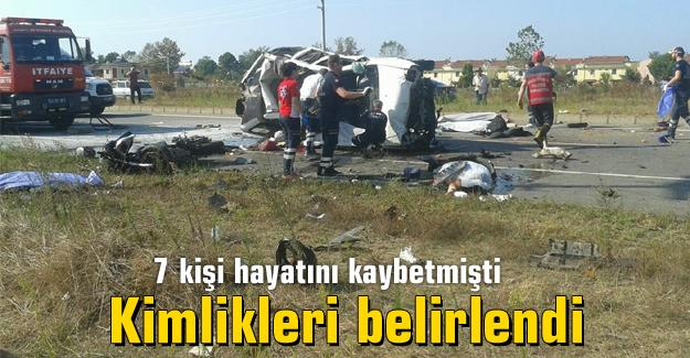 Feci kazada ölenlerin kimlikleri belirlendi