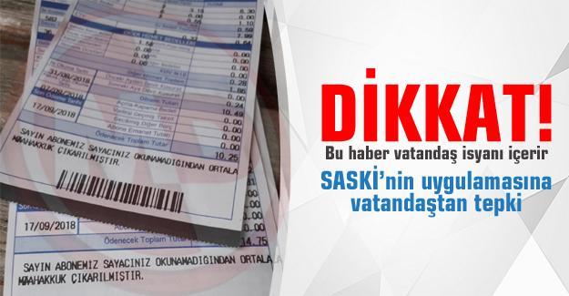 SASKİ'nin bu uygulamasına vatandaştan tepki!
