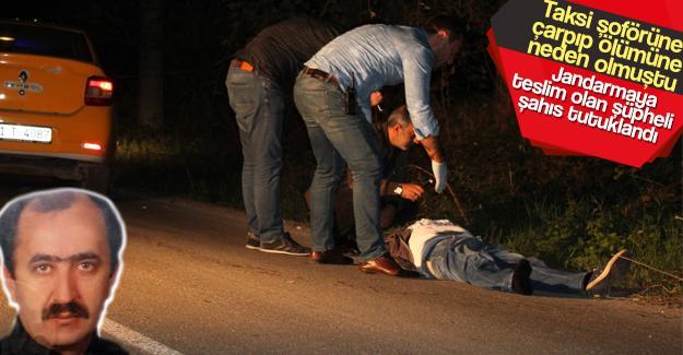 Taksiciye çarpıp ölümüne neden olmuştu