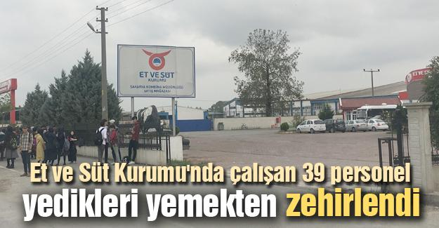Et ve Süt Kurumu'nda çalışan 39 personel zehirlendi