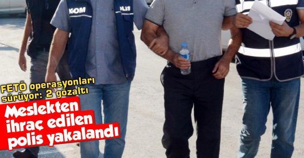FETÖ operasyonları sürüyor: 2 gözaltı