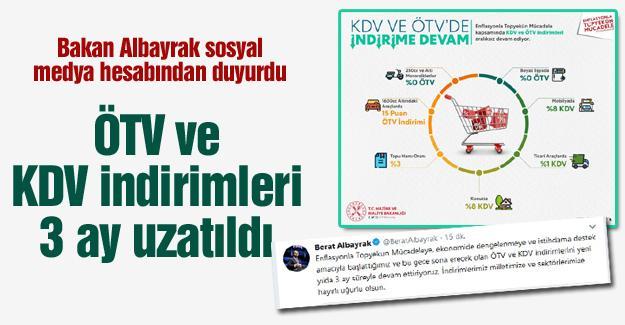 ÖTV ve KDV indirimleri 3 ay uzatıldı