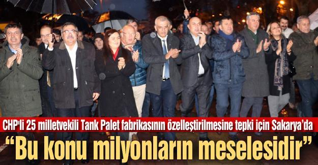 CHP'li 25 milletvekili Tank Palet için Sakarya'da