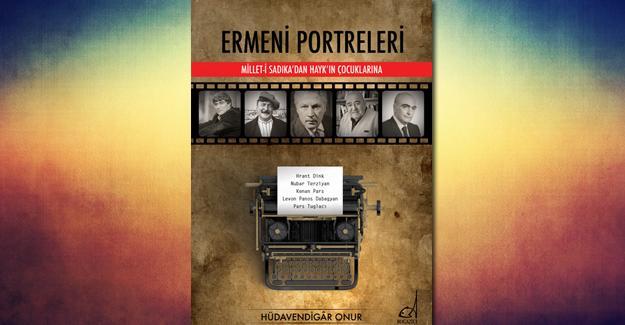"""""""Ermeni Portreleri"""" yayınlandı"""