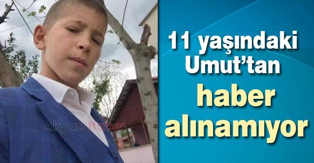11 yaşındaki Umut'tan haber alınamıyor