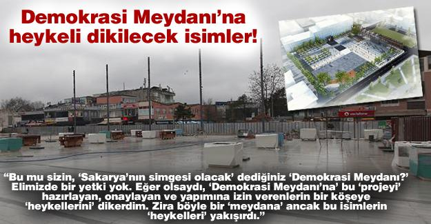 Demokrasi Meydanı'na heykeli dikilecek isimler!…