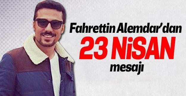 Fahrettin Alemdar'dan 23 Nisan mesajı